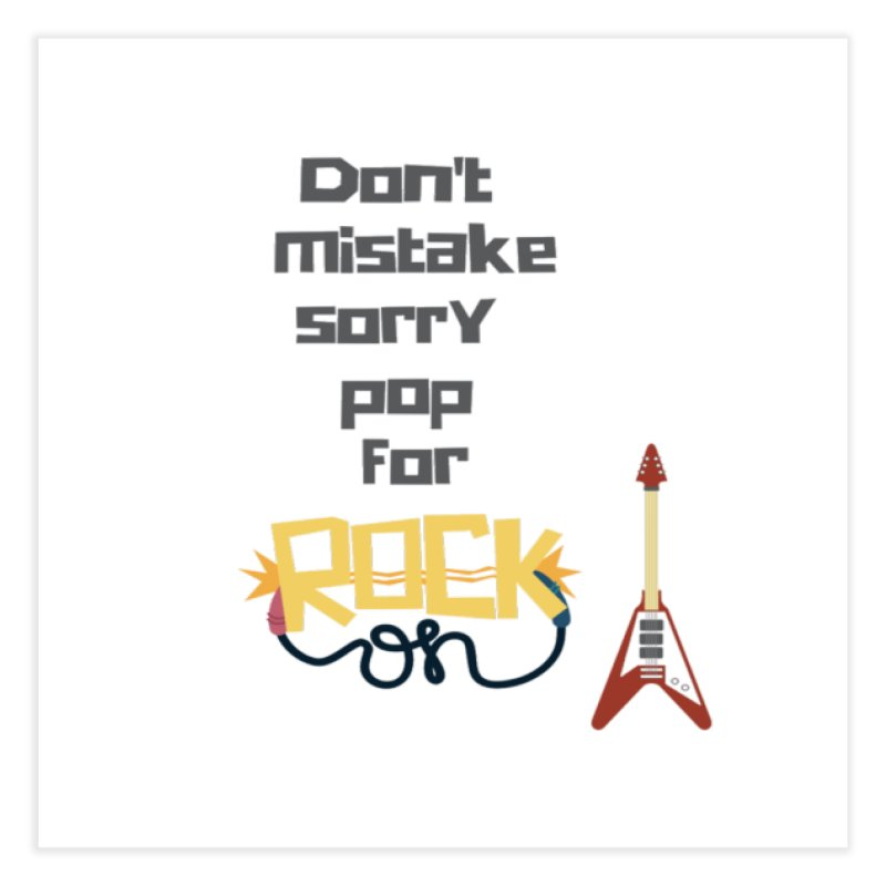 Don't mistake... Home Fine Art Print by Soapboxy Boutique