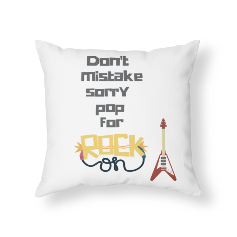 Don't mistake... Home Throw Pillow by Soapboxy Boutique