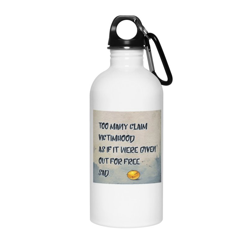 Victimhood Accessories Water Bottle by Soapboxy Boutique