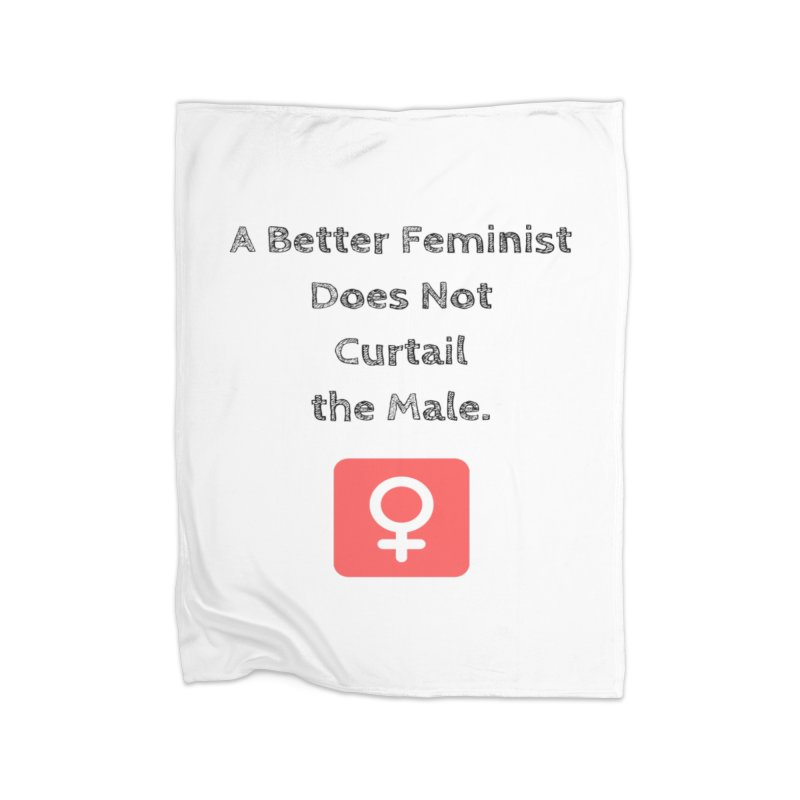 Better feminism Home Fleece Blanket Blanket by Soapboxy Boutique