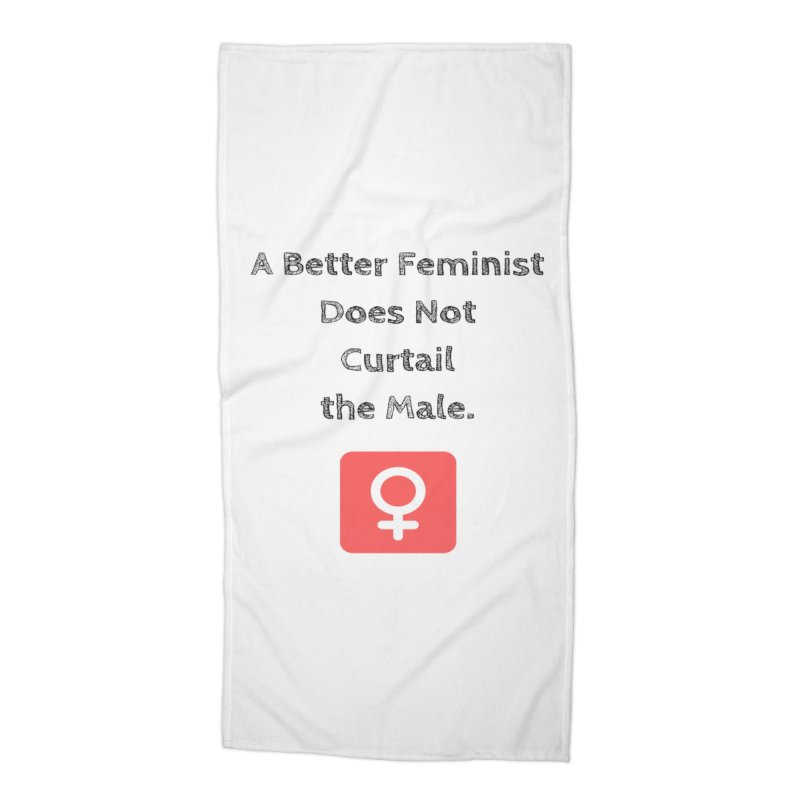 Better feminism Accessories Beach Towel by Soapboxy Boutique