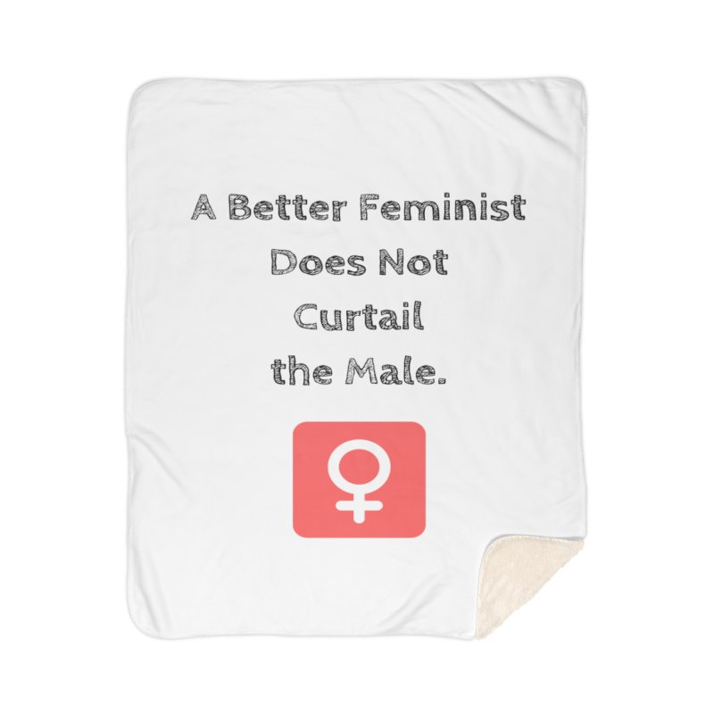 Better feminism Home Sherpa Blanket Blanket by Soapboxy Boutique