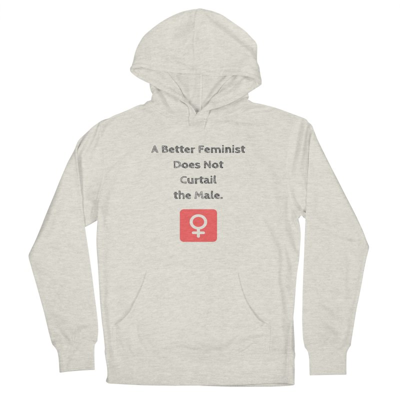Better feminism Women's Pullover Hoody by Soapboxy Boutique