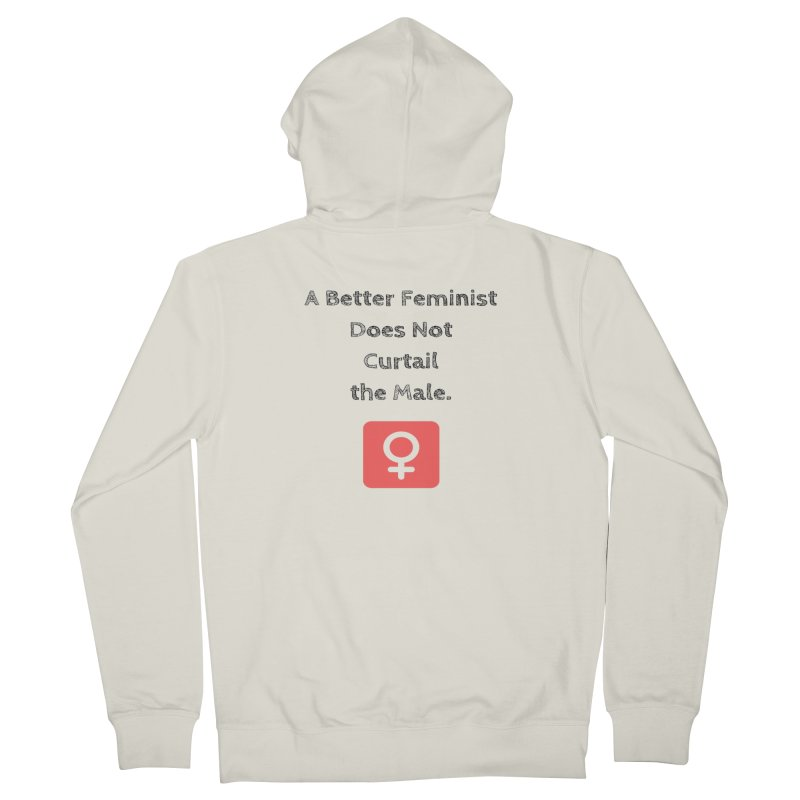 Better feminism Women's Zip-Up Hoody by Soapboxy Boutique