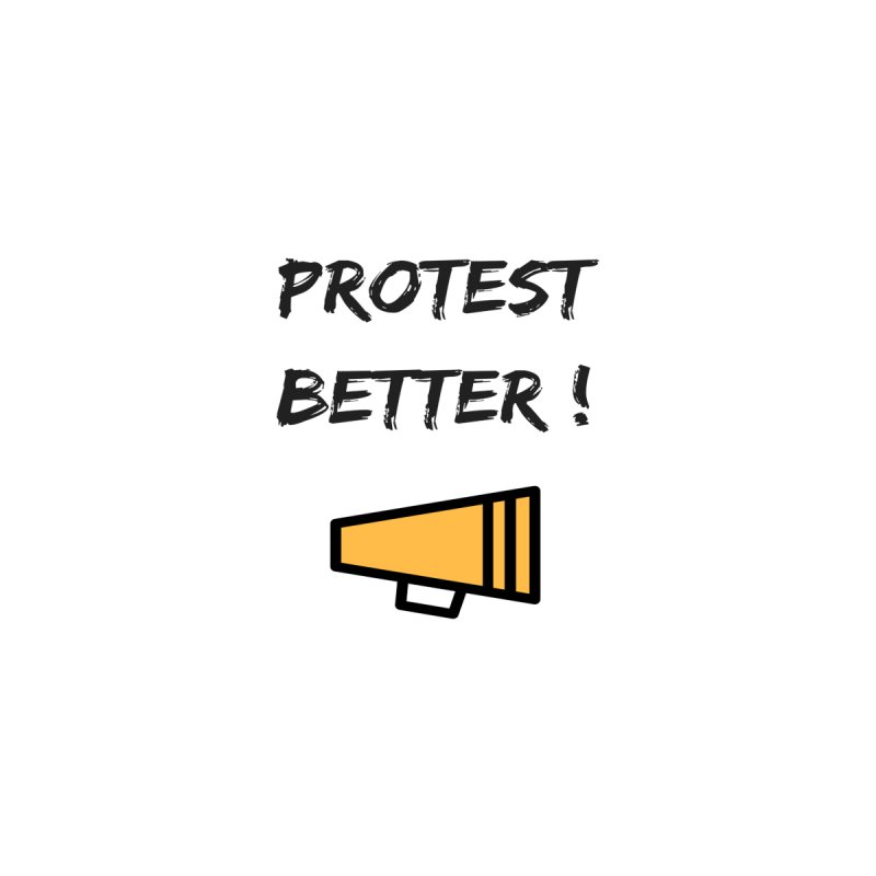 Protest better Accessories Mug by Soapboxy Boutique
