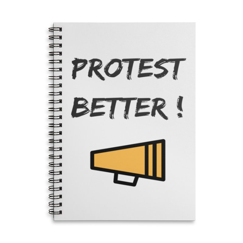 Protest better Accessories Lined Spiral Notebook by Soapboxy Boutique