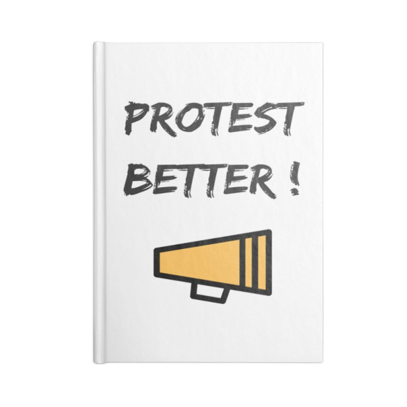 Protest better Accessories Lined Journal Notebook by Soapboxy Boutique