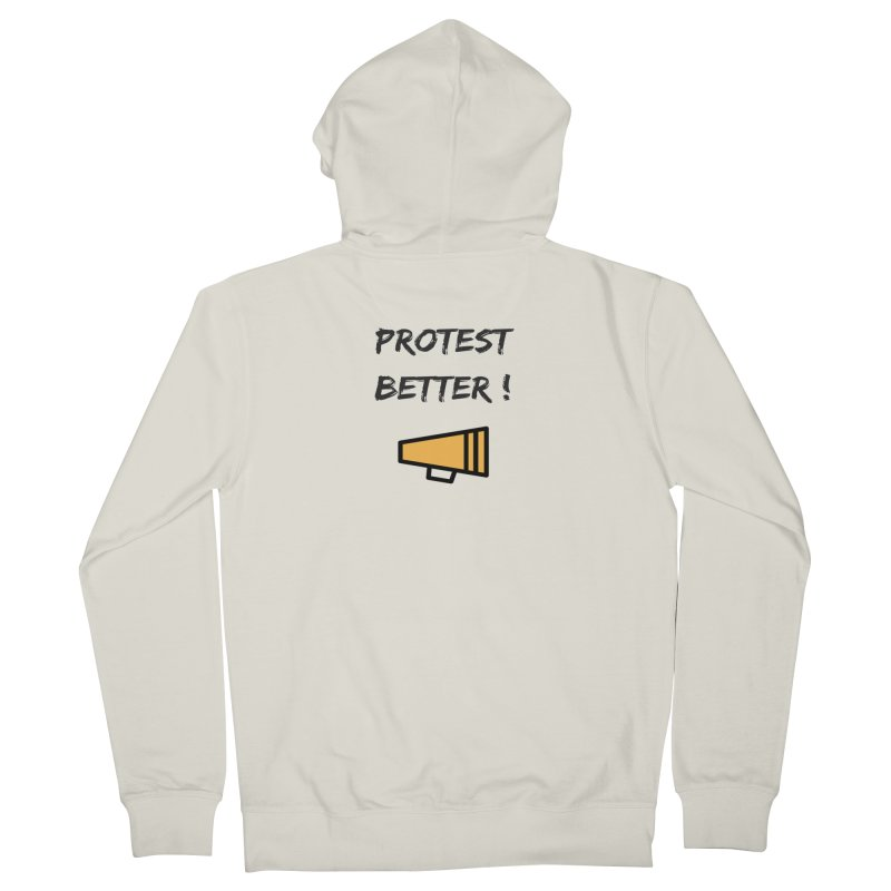 Protest better Men's Zip-Up Hoody by Soapboxy Boutique