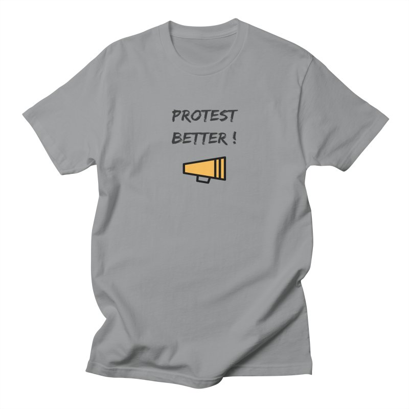 Protest better Men's Regular T-Shirt by Soapboxy Boutique
