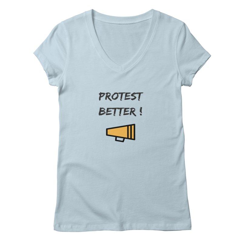 Protest better Women's V-Neck by Soapboxy Boutique