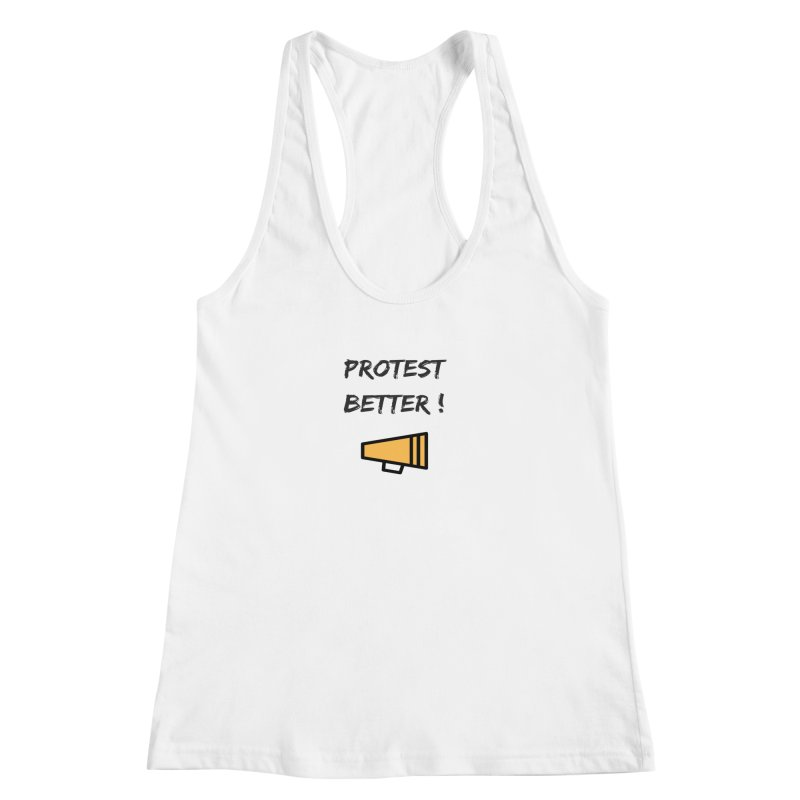 Protest better Women's Racerback Tank by Soapboxy Boutique