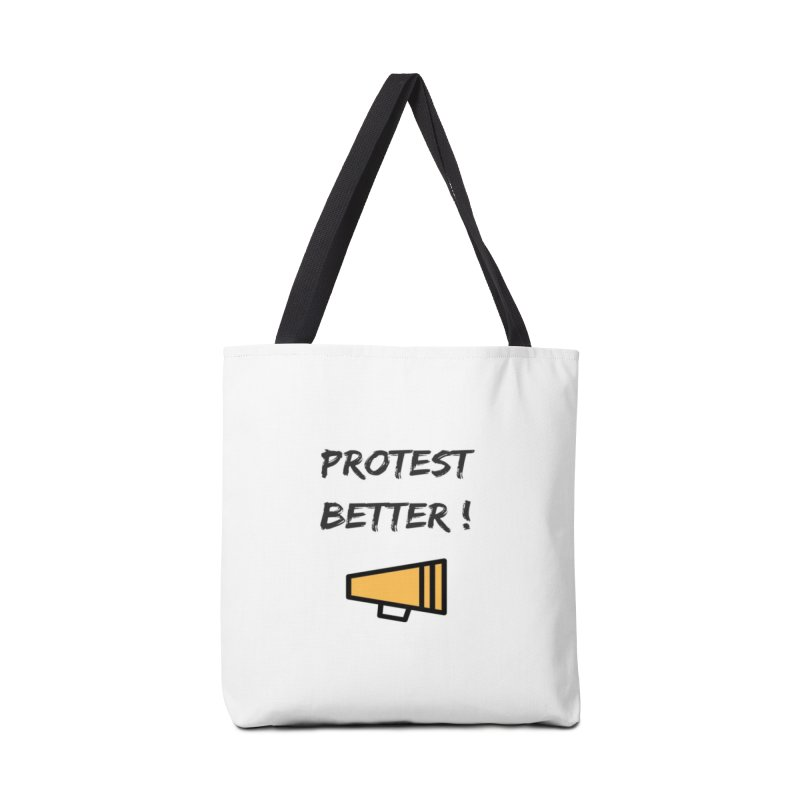 Protest better Accessories Tote Bag Bag by Soapboxy Boutique