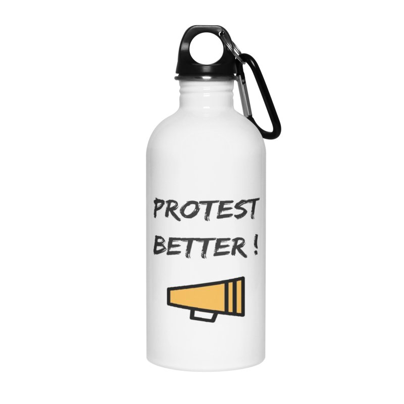 Protest better Accessories Water Bottle by Soapboxy Boutique