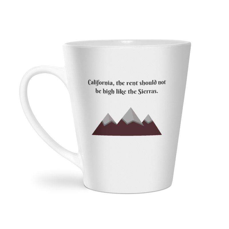 California, the rent should not be high Accessories Latte Mug by Soapboxy Boutique