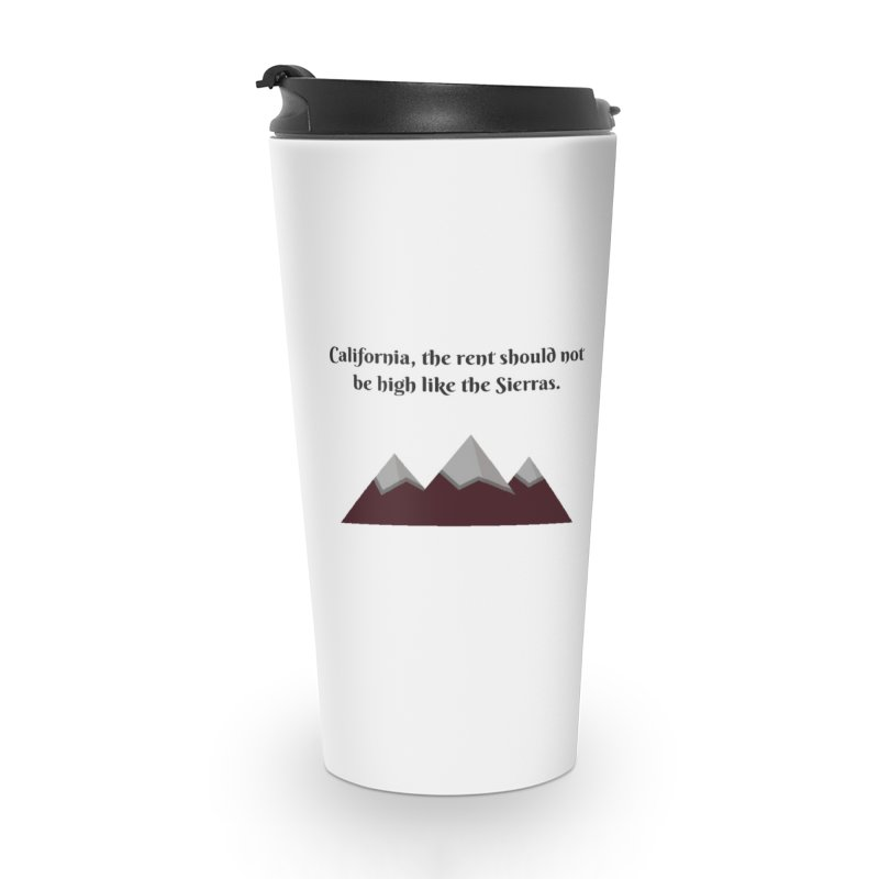 California, the rent should not be high Accessories Travel Mug by Soapboxy Boutique