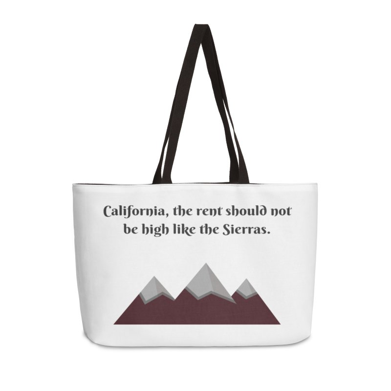 California, the rent should not be high Accessories Weekender Bag Bag by Soapboxy Boutique
