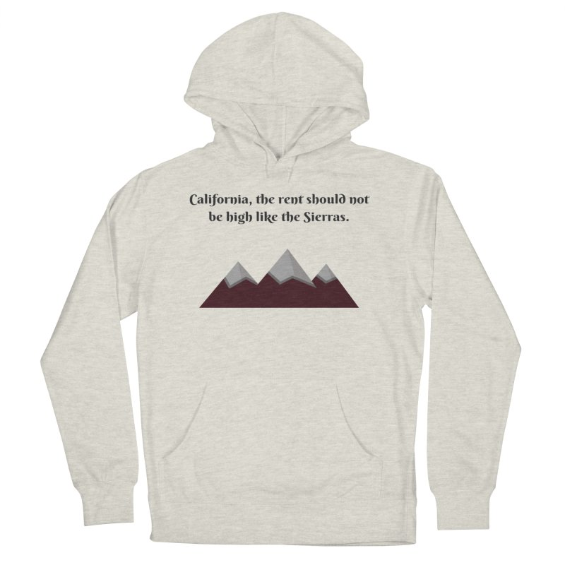 California, the rent should not be high Women's Pullover Hoody by Soapboxy Boutique
