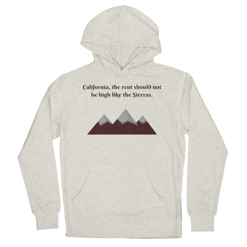 California, the rent should not be high Women's French Terry Pullover Hoody by Soapboxy Boutique