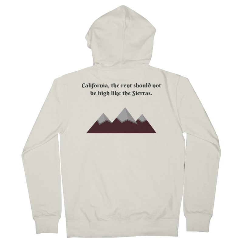 California, the rent should not be high Women's French Terry Zip-Up Hoody by Soapboxy Boutique