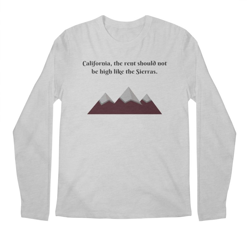 California, the rent should not be high Men's Longsleeve T-Shirt by Soapboxy Boutique