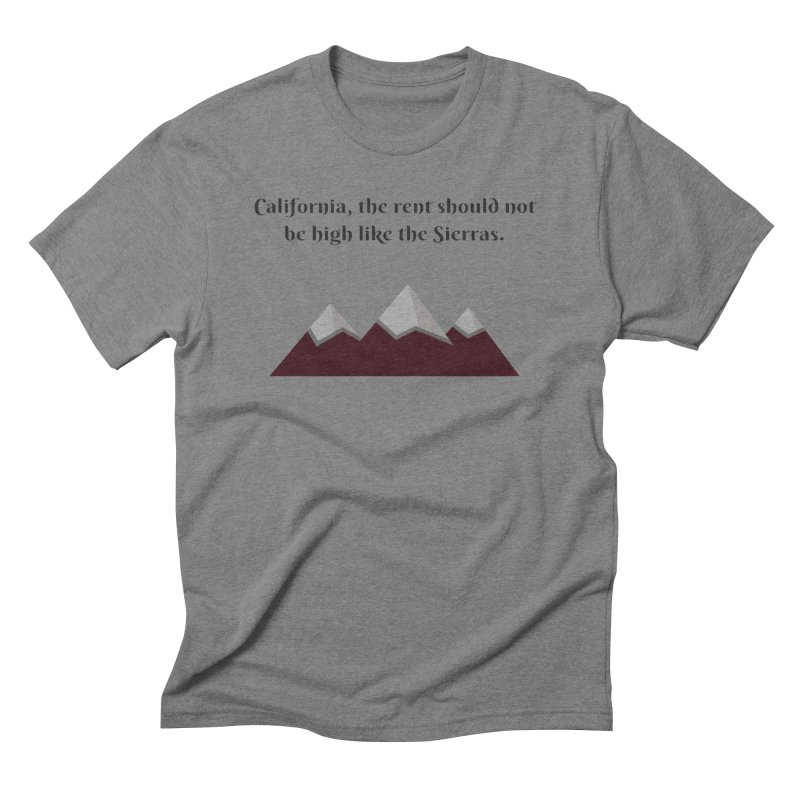 California, the rent should not be high Men's Triblend T-Shirt by Soapboxy Boutique