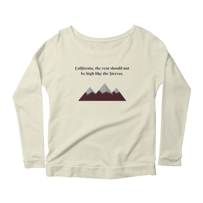 California, the rent should not be high Women's Scoop Neck Longsleeve T-Shirt by Soapboxy Boutique