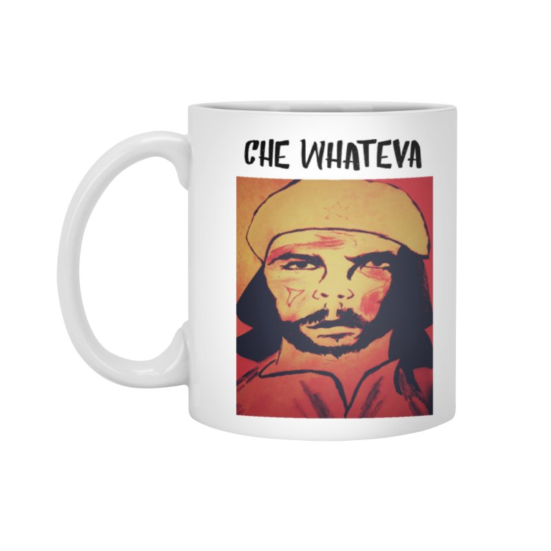 Che whateva Accessories Standard Mug by Soapboxy Boutique