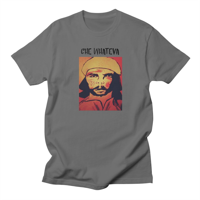 Che whateva Men's T-Shirt by Soapboxy Boutique