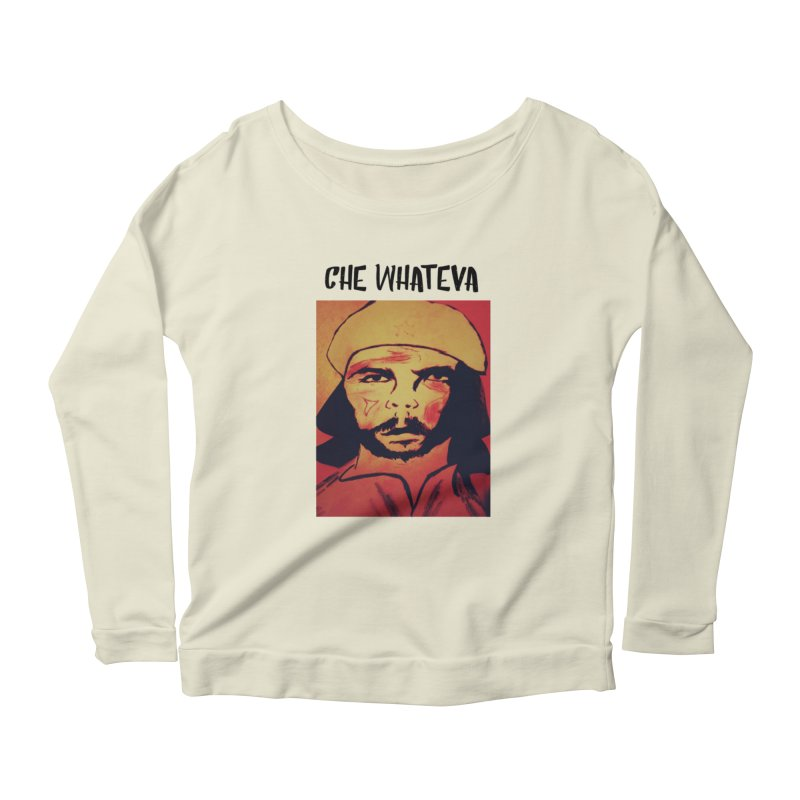 Che whateva Women's Scoop Neck Longsleeve T-Shirt by Soapboxy Boutique