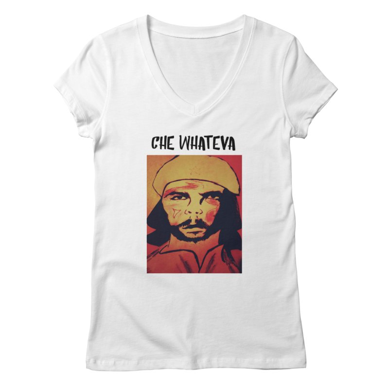 Che whateva Women's V-Neck by Soapboxy Boutique