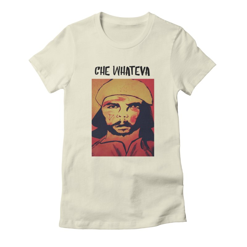 Che whateva Women's Fitted T-Shirt by Soapboxy Boutique