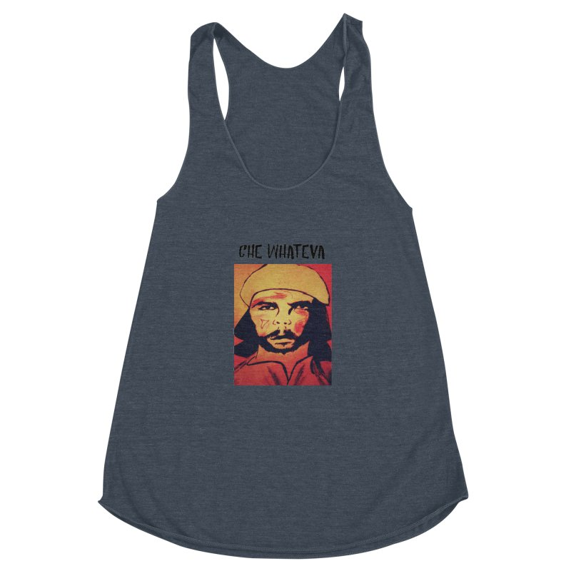 Che whateva Women's Racerback Triblend Tank by Soapboxy Boutique