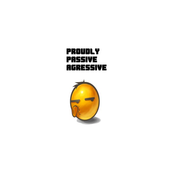 image for Proudly passive agressive