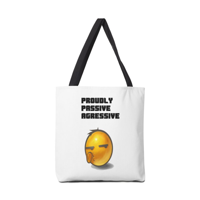 Proudly passive agressive Accessories Tote Bag Bag by Soapboxy Boutique