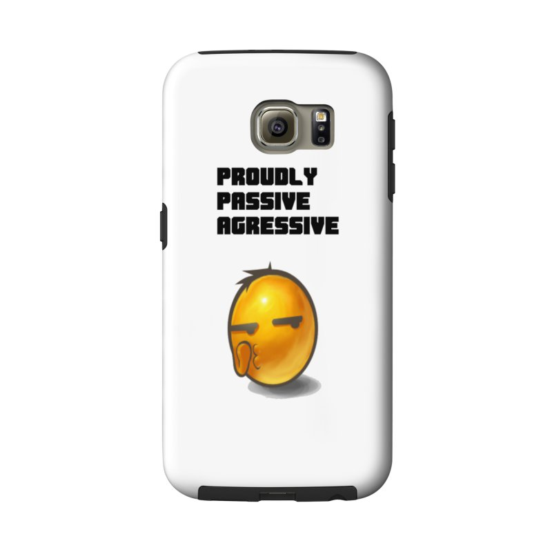 Proudly passive agressive Accessories Phone Case by Soapboxy Boutique