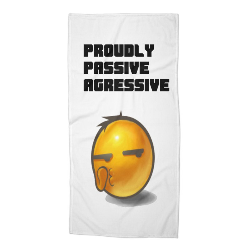 Proudly passive agressive Accessories Beach Towel by Soapboxy Boutique