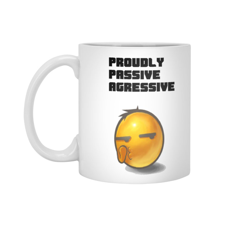 Proudly passive agressive Accessories Mug by Soapboxy Boutique