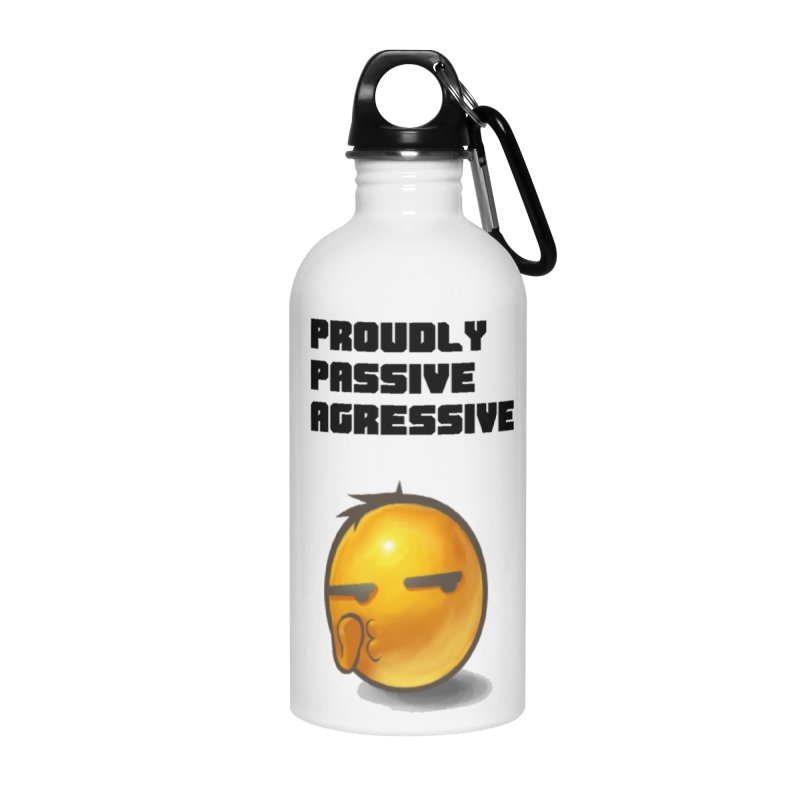 Proudly passive agressive Accessories Water Bottle by Soapboxy Boutique