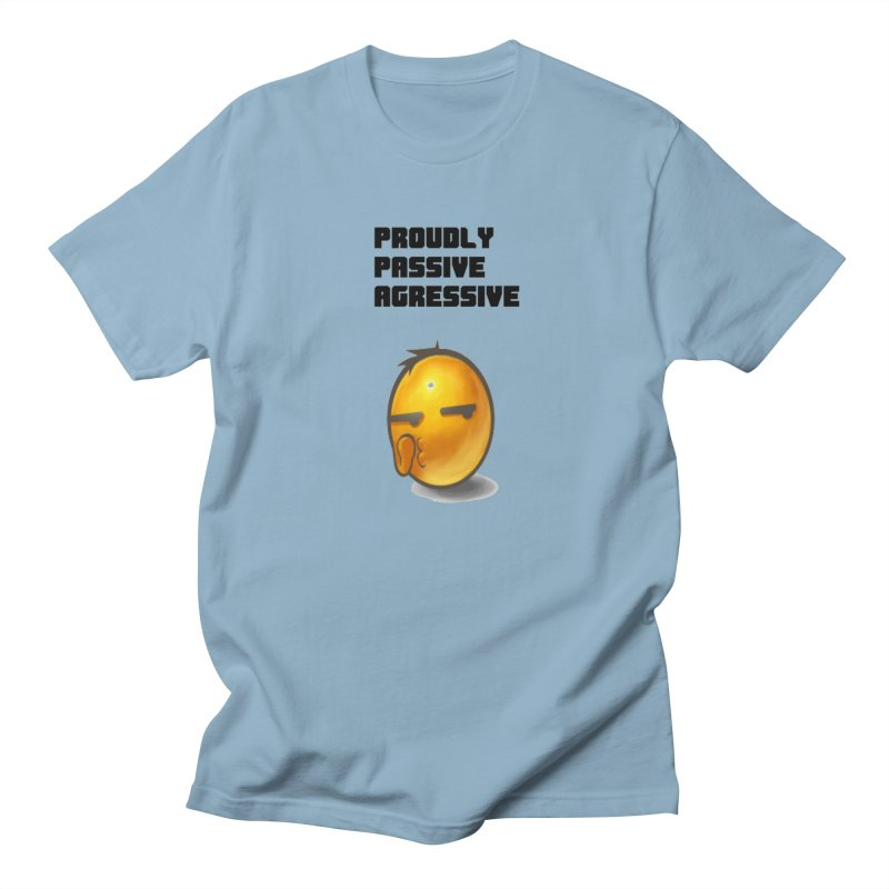 Proudly passive agressive Women's T-Shirt by Soapboxy Boutique