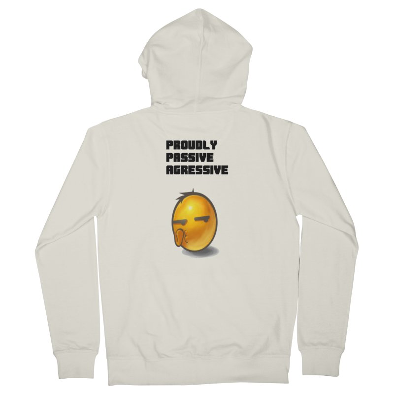Proudly passive agressive Men's French Terry Zip-Up Hoody by Soapboxy Boutique