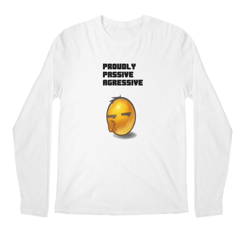 Proudly passive agressive Men's Regular Longsleeve T-Shirt by Soapboxy Boutique