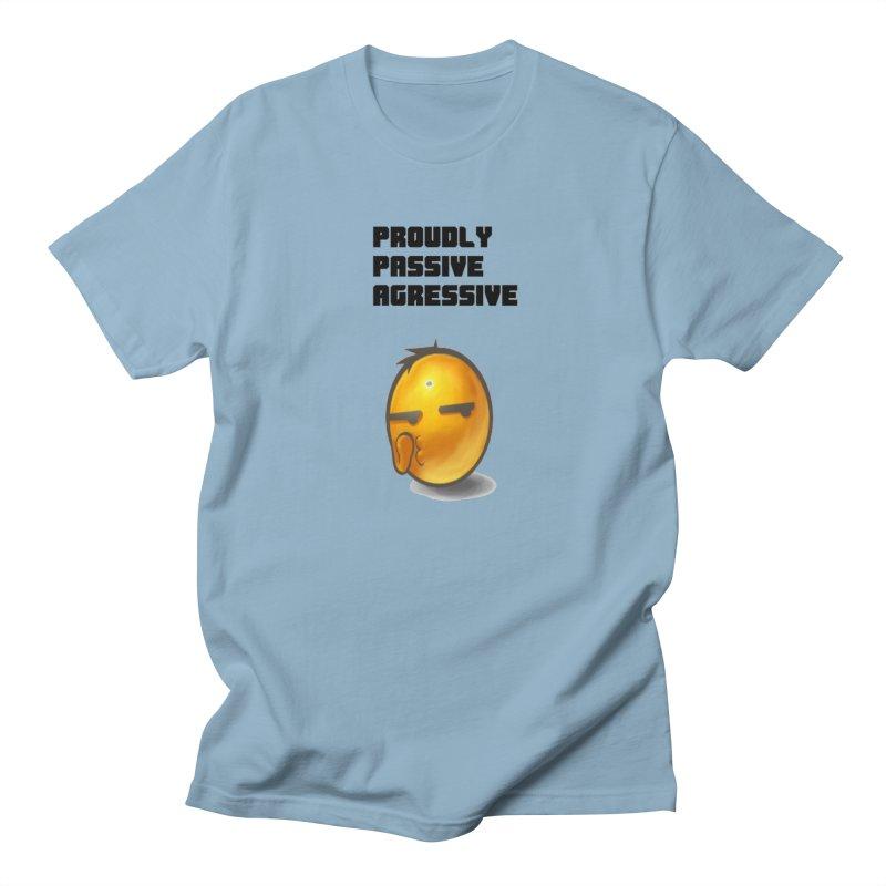 Proudly passive agressive Women's Regular Unisex T-Shirt by Soapboxy Boutique