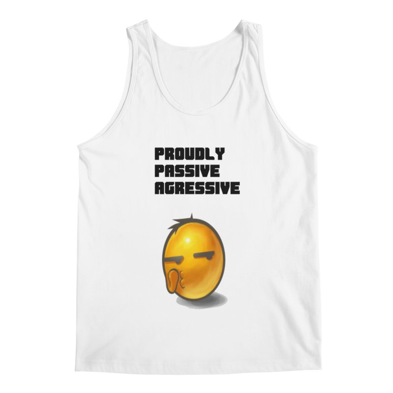 Proudly passive agressive Men's Regular Tank by Soapboxy Boutique
