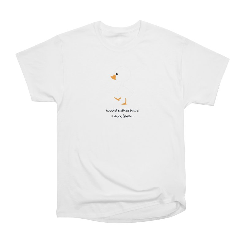 Duck friend Women's Heavyweight Unisex T-Shirt by Soapboxy Boutique
