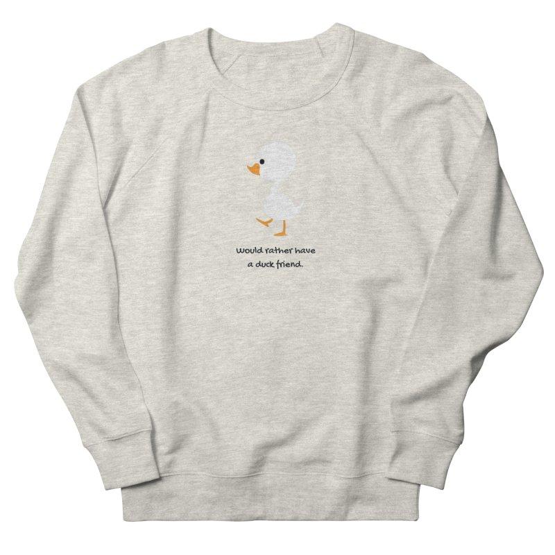 Duck friend Women's French Terry Sweatshirt by Soapboxy Boutique