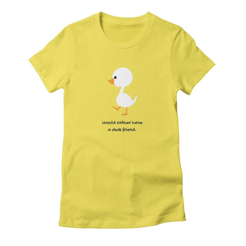 Duck friend Women's T-Shirt by Soapboxy Boutique