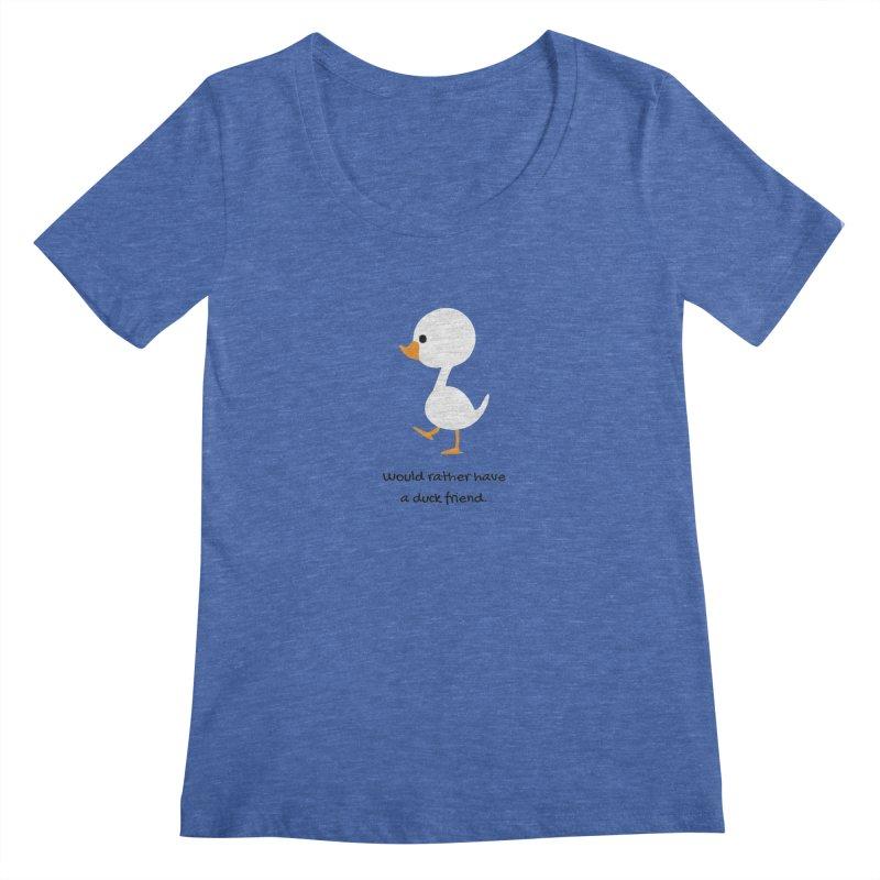 Duck friend Women's Regular Scoop Neck by Soapboxy Boutique