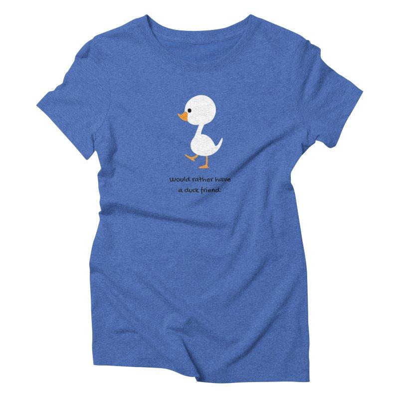 Duck friend Women's Triblend T-Shirt by Soapboxy Boutique