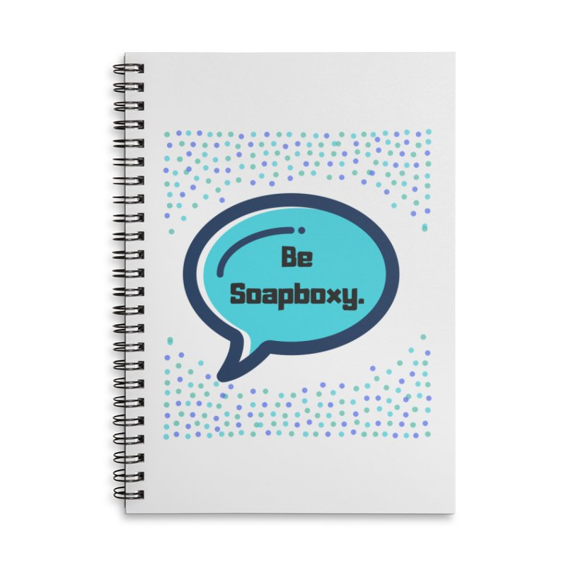 Be Soapboxy -blue Accessories Lined Spiral Notebook by Soapboxy Boutique