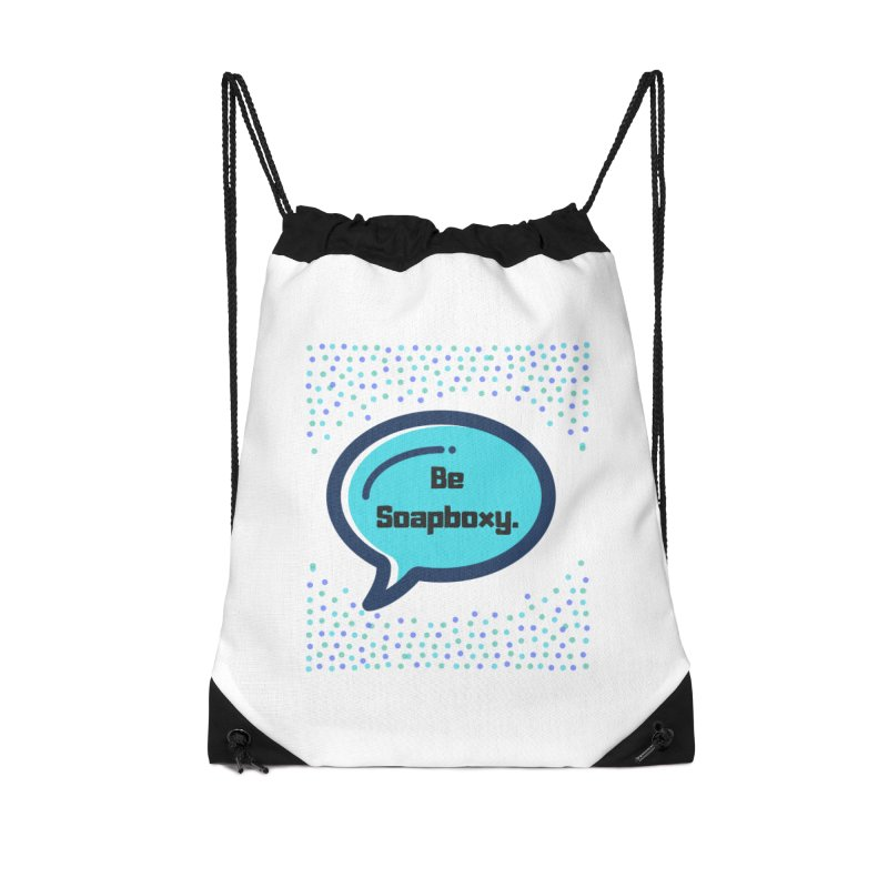 Be Soapboxy -blue Accessories Drawstring Bag Bag by Soapboxy Boutique